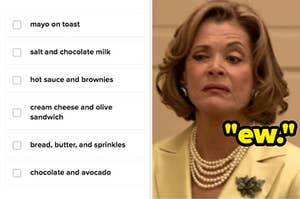 """a list of weird food combinations on the left and lucille bluth from arrested development saying """"ew"""" on the right"""