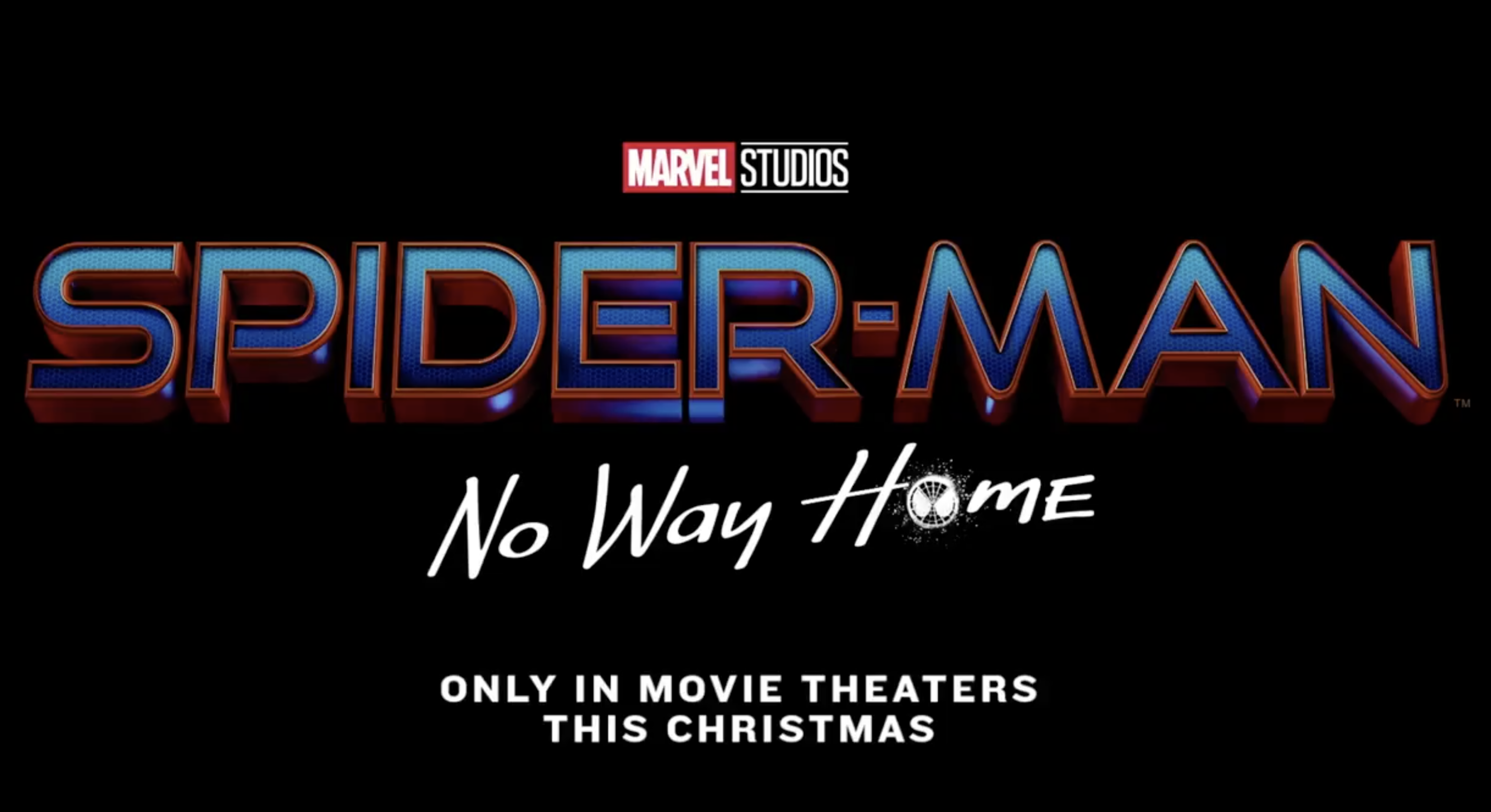 "The Spider-Man: No Way Home title card saying ""Only in movie theaters this Christmas"""