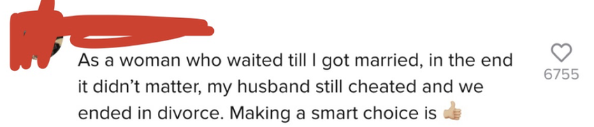 """""""As a woman who waited 'til I got married, in the end it didn't matter, my husband still cheated and we ended in divorce. Making a smart choice is [thumbs up emoji]"""""""