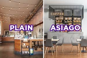 "On the left, a hipster-style coffee shop with wooden counters and fairy lights hanging from the ceiling labeled ""plain,"" and on the right, a modern coffee shop with tables surrounded a stone counter labeled ""asiago"""
