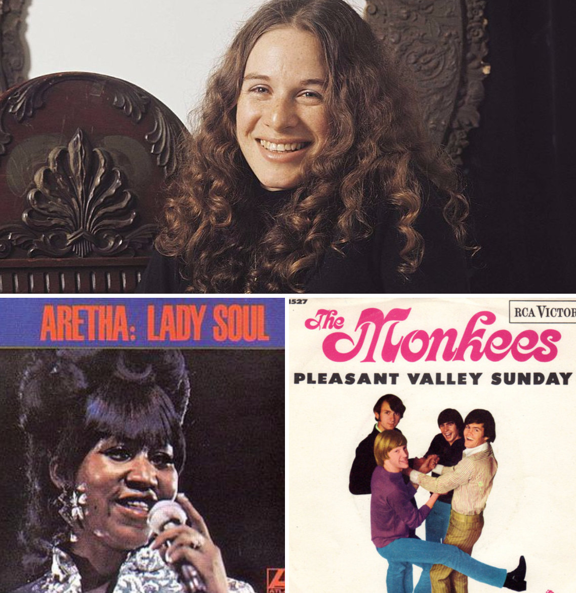 """Carole King posing for a portrait at A&M studios in 1972; the cover of Aretha Franklin's album """"Lady Soul;"""" The Monkees' cover for their single """"Pleasant Valley Sunday"""""""