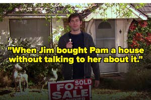 """""""When Jim bought Pam a house without talking to her about it"""" over Jim holding the key in front of the house"""