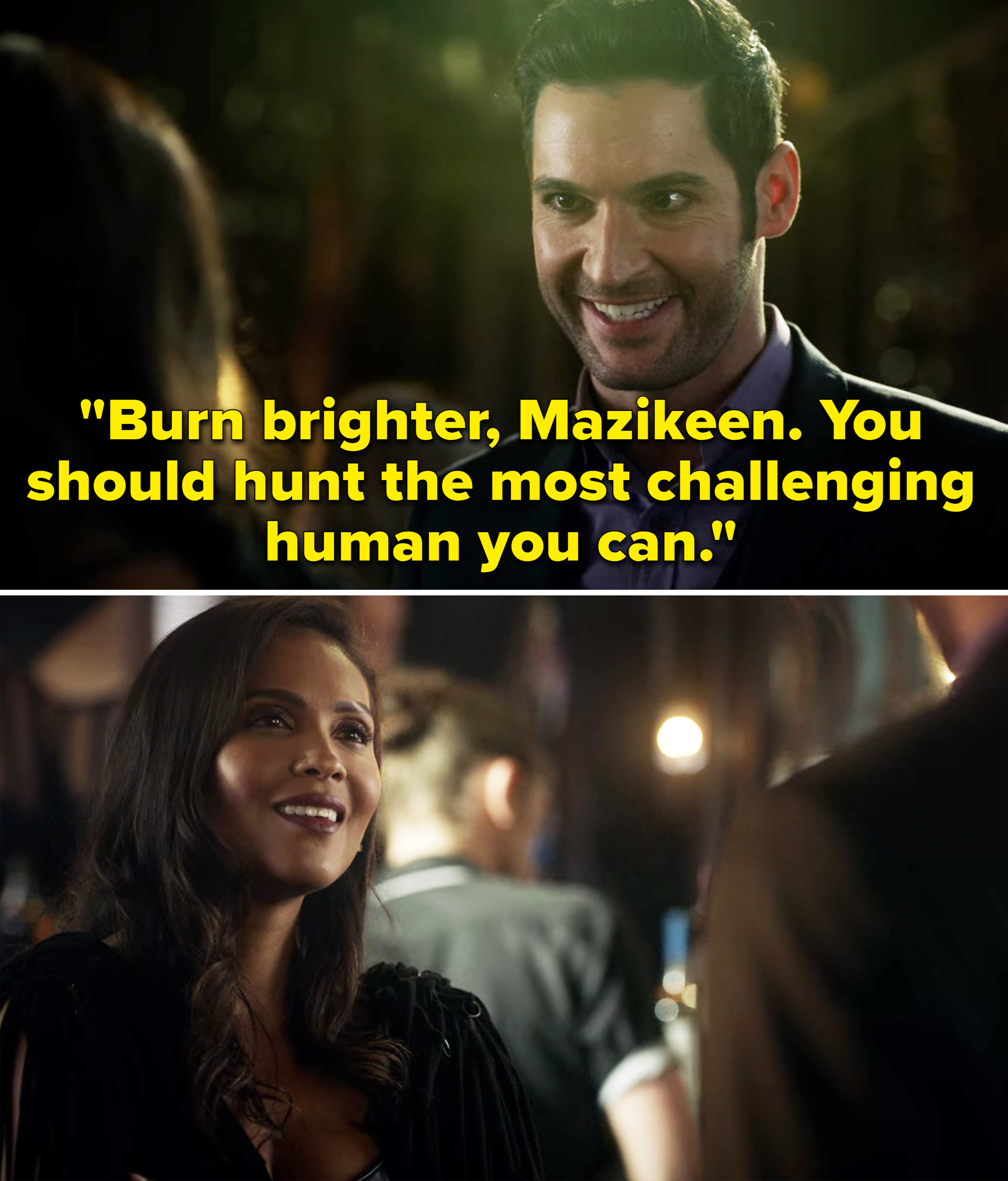 """Lucifer telling Maze, """"Burn brighter, Mazikeen. You should hunt the most challenging human you can"""""""
