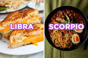 "On the left, a grilled cheese cut in half with cheese oozing out labeled ""Libra,"" and on the right, a bowl of ramen with eggs, beef, and green onions labeled ""Scorpio"""