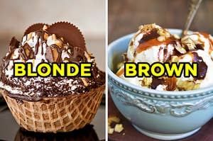 "On the left, an ice cream sundae in a waffle cone bowl with peanut butter cup pieces and peanut butter and chocolate sauce labeled ""blonde,"" and on the right, an ice cream sundae with chocolate sauce, caramel sauce, and nuts labeled ""brown"""