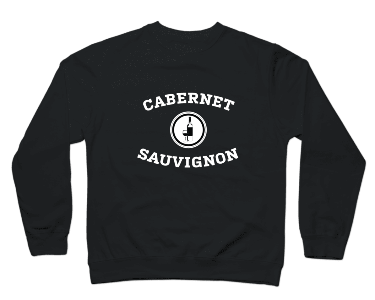 the black sweatshirt with white text that says Cabernet Sauvignon