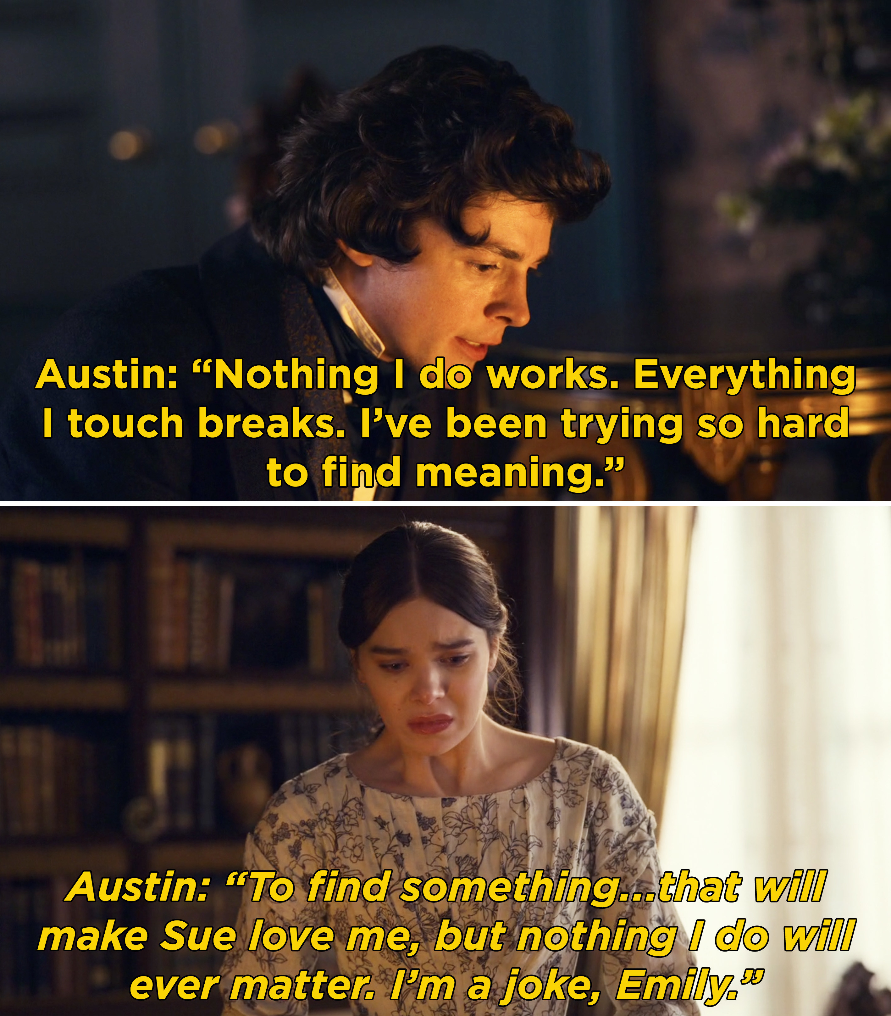 """Austin telling Emily that everything he touches breaks and he's been truing to """"make Sue"""" love him but nothing is working"""