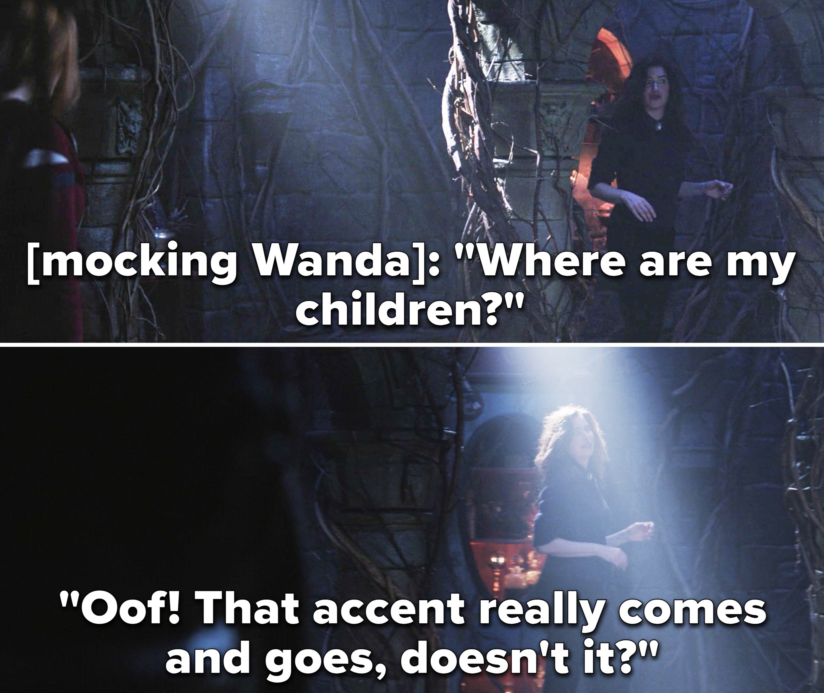 """Agatha mocking Wanda and then saying, """"Oof! That accent really comes and goes, doesn't it?"""""""