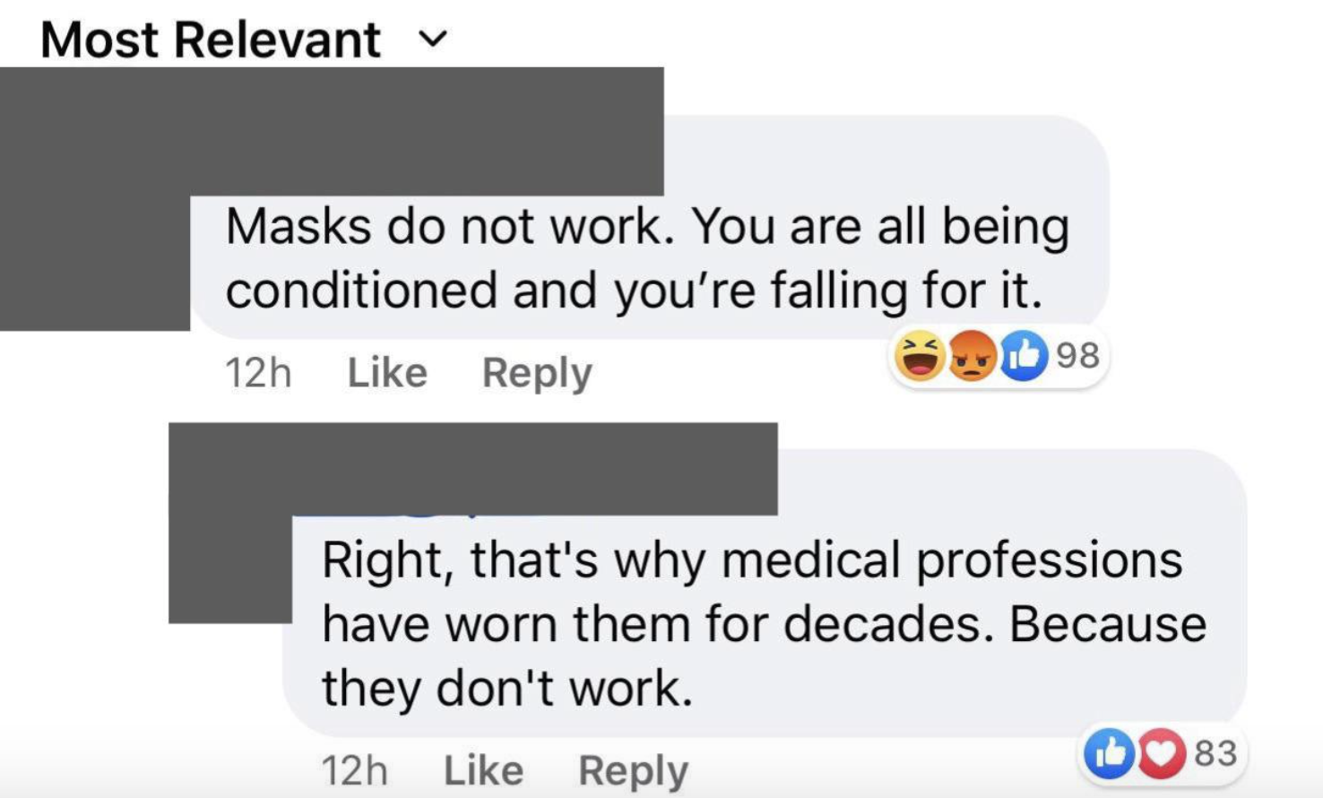 person who says masks do not work and the other person says sarcastically that's why medical professions have worn them for decades