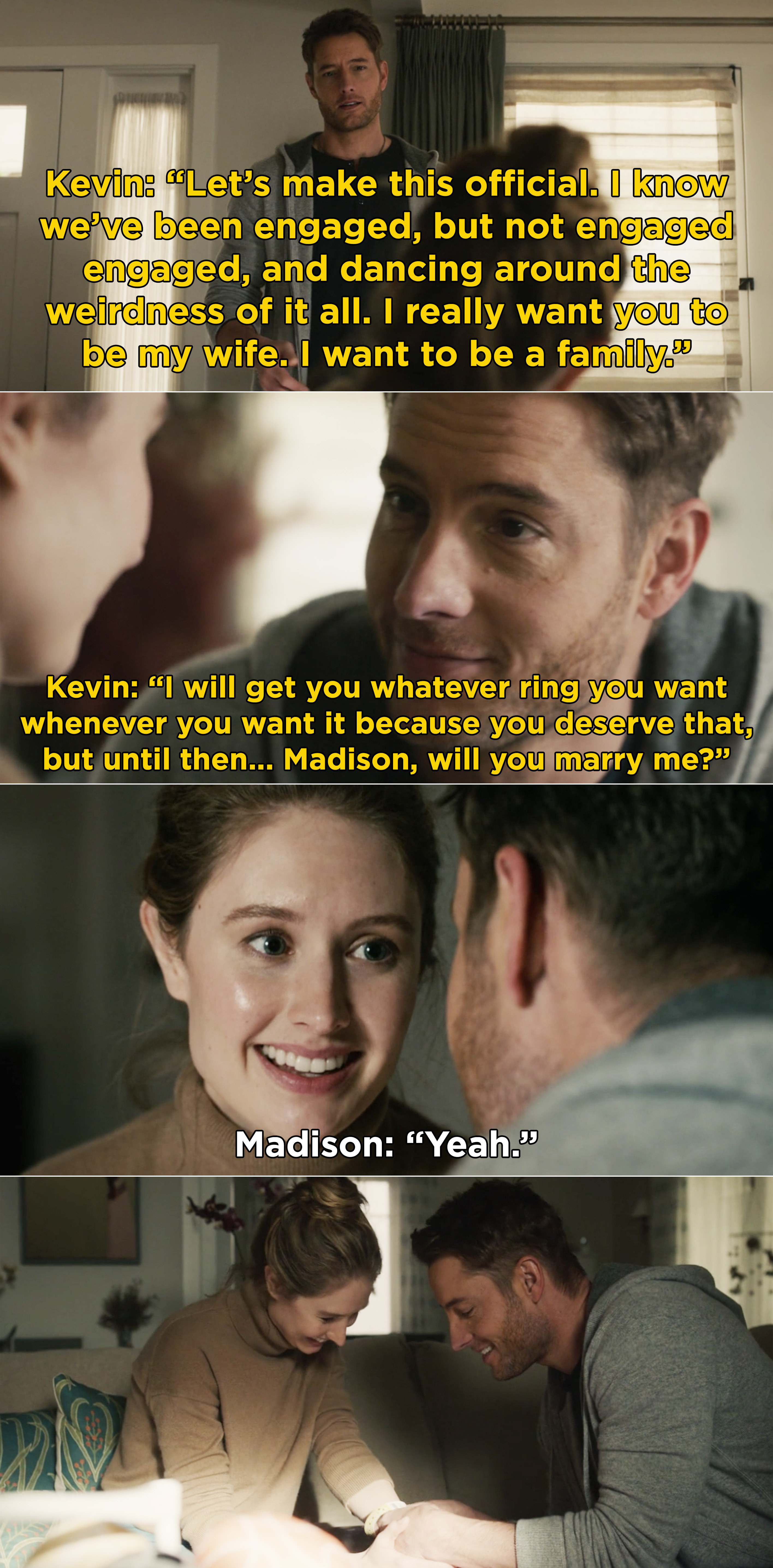 Kevin telling Madison that he wants them to be a family and then proposing