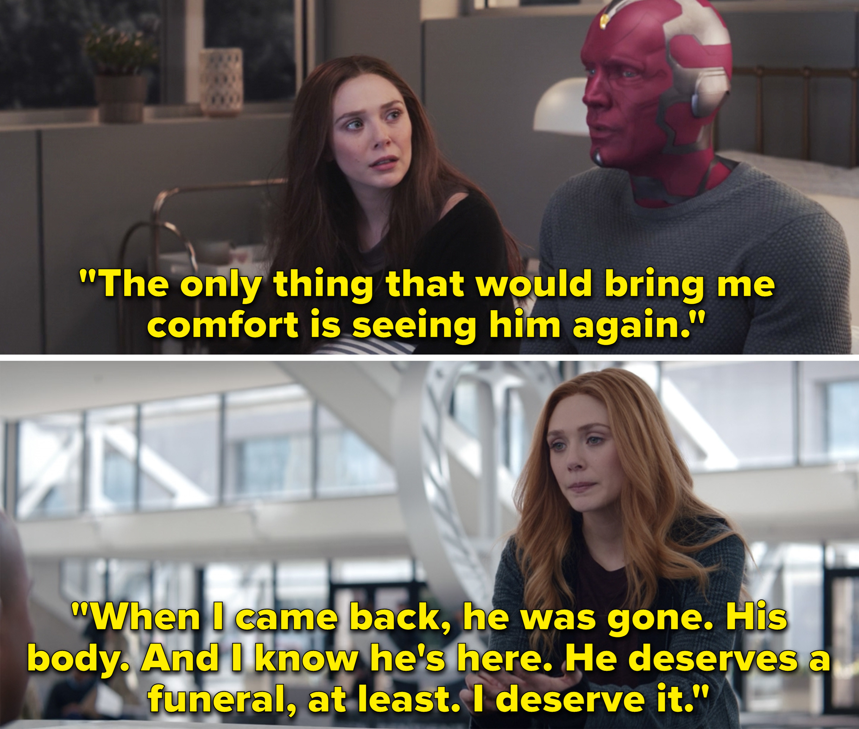 """Wanda telling Vision, """"The only thing that would bring me comfort is seeing him again"""" and then Wanda at S.W.O.R.D. saying she just wants to bury Vision's body"""
