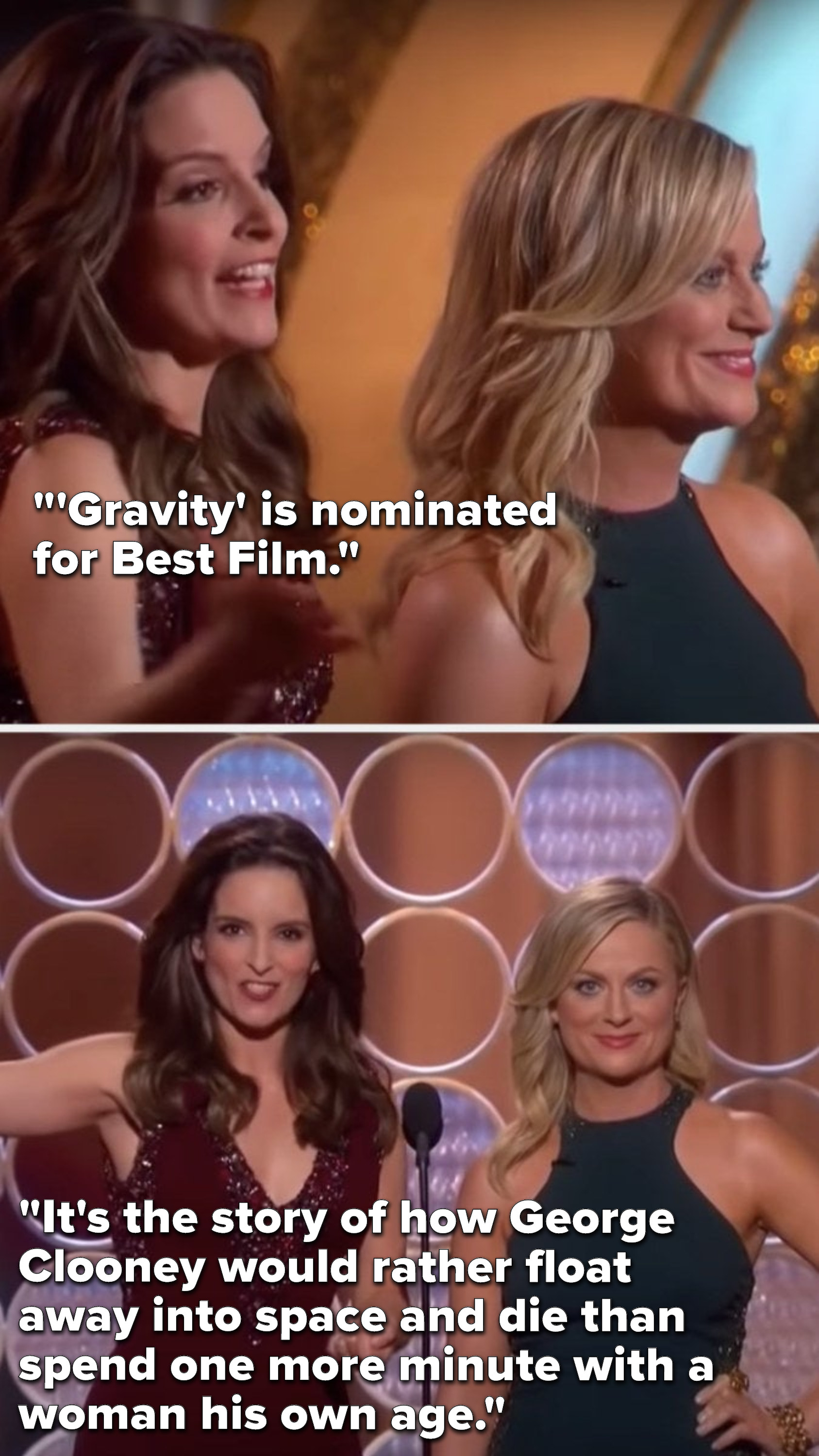 """Fey says, """"'Gravity' is nominated for Best Film, it's the story of how George Clooney would rather float away into space and die than spend one more minute with a woman his own age"""""""