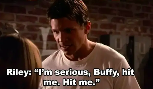 Riley dares Buffy to hit him