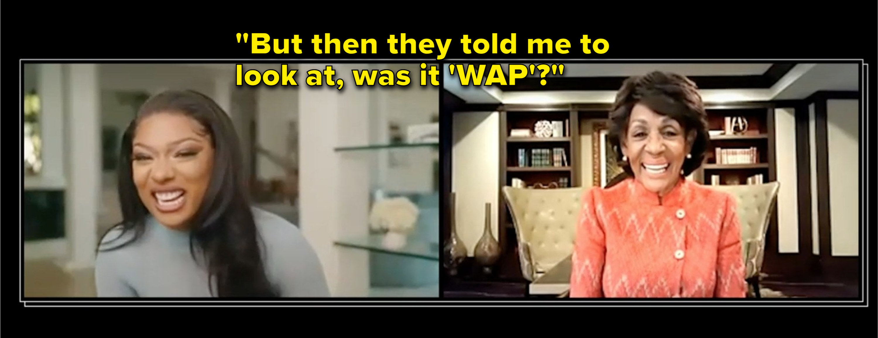 """Maxine saying to Megan, """"But then they told me to look at, was it 'WAP'?"""" during video chat"""
