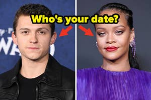 """Tom Holland is on the left with an arrow pointing at him and Rihanna on the right with an arrow pointed at her and a caption that reads: """"Who's your date?"""""""