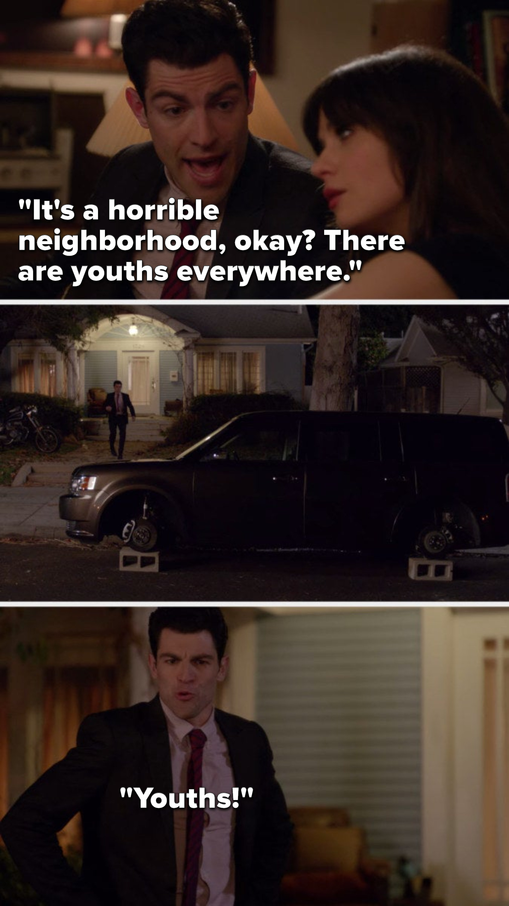 """Schmidt says, """"This is a horrible neighborhood, okay, there are youths everywhere"""" and then he sees his tires are gone and he yells, """"Youths"""""""