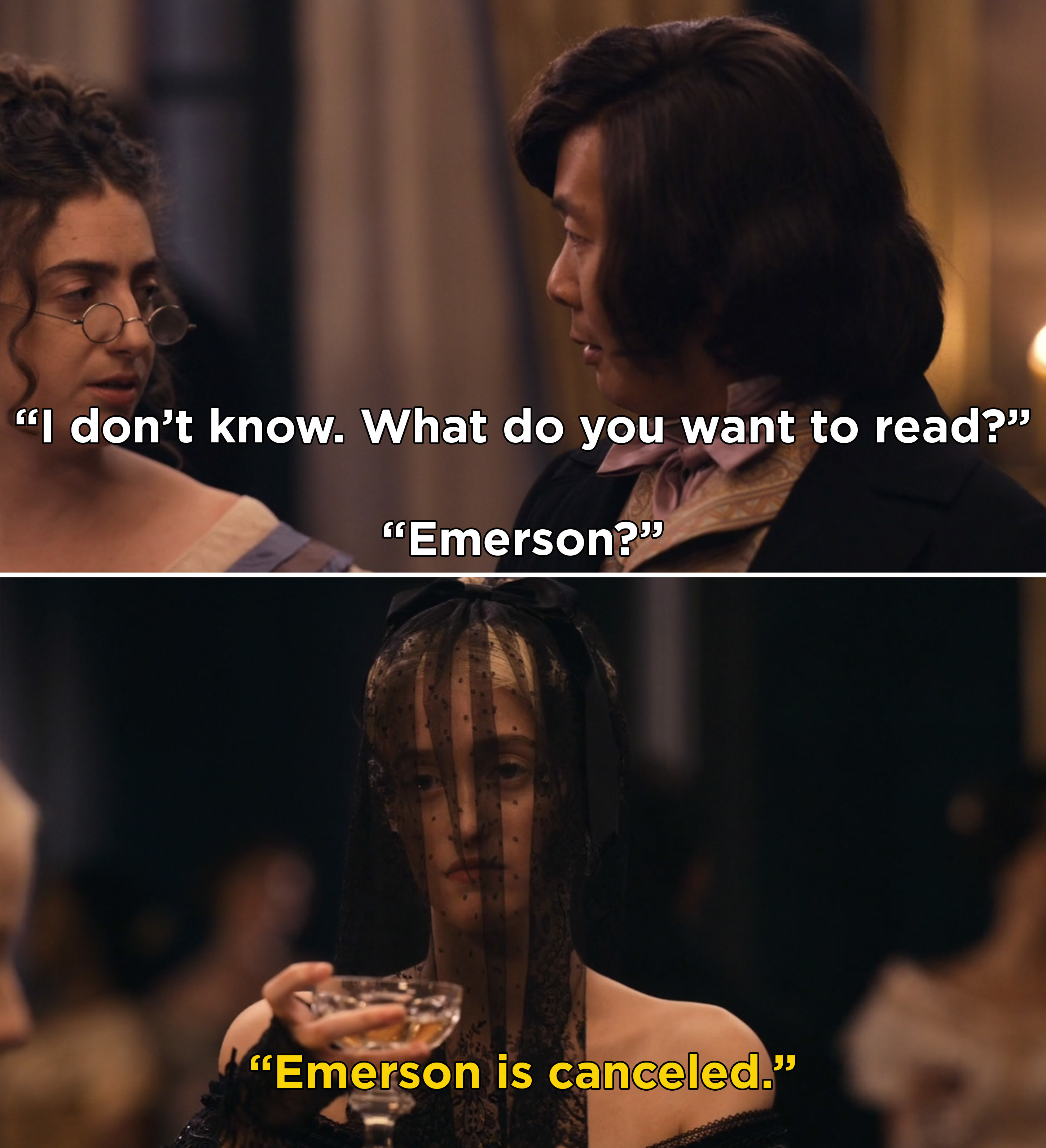 """Someone saying """"I don't know. What do you want to read? Emerson?"""" and Jane saying, """"Emerson is canceled"""""""
