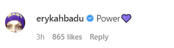 """Erykah commented """"Power with a purple heart emoji"""