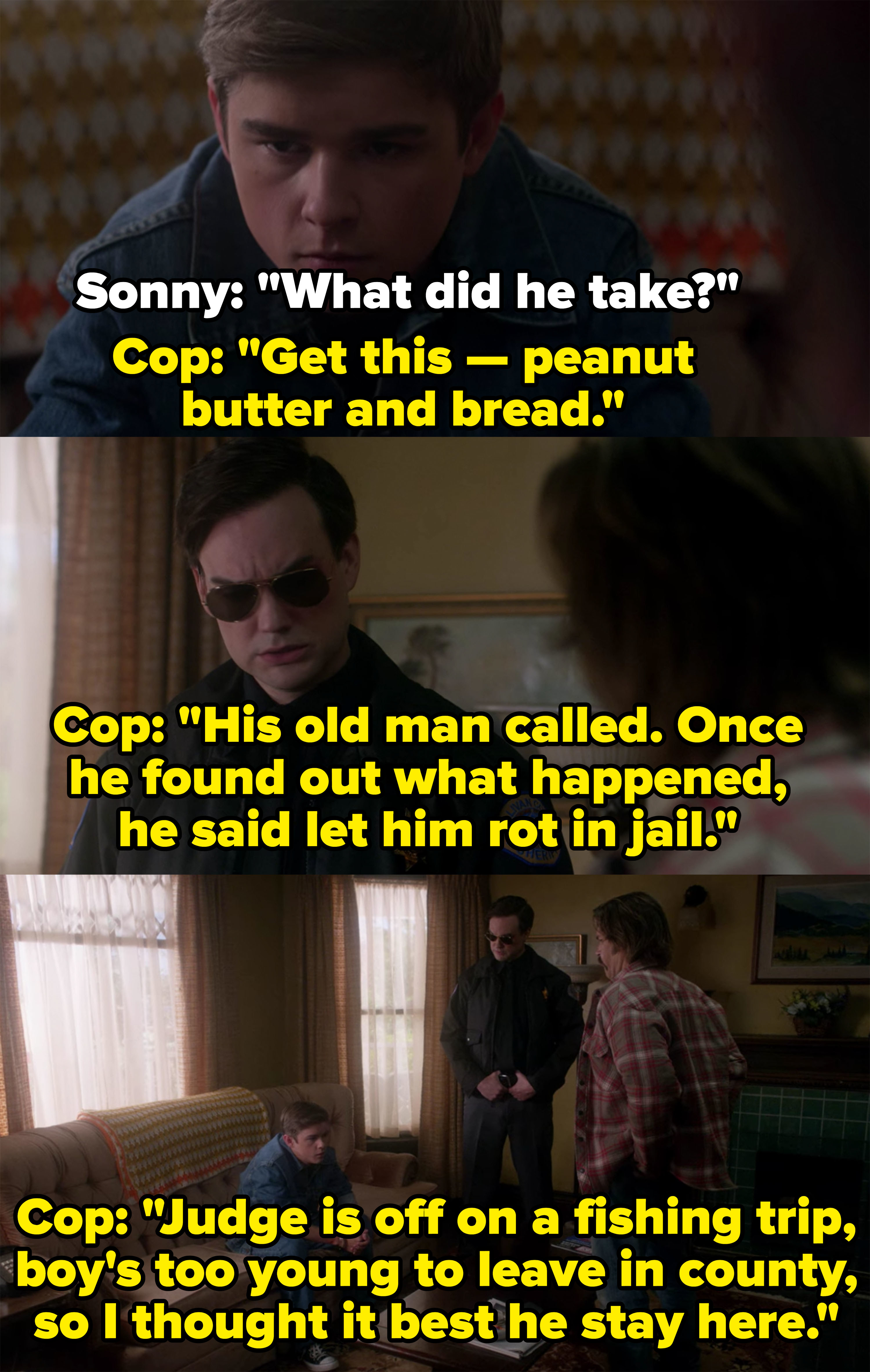 Cop brings young Dean to Sunny's boy home after he arrests him for stealing peanut butter and bread