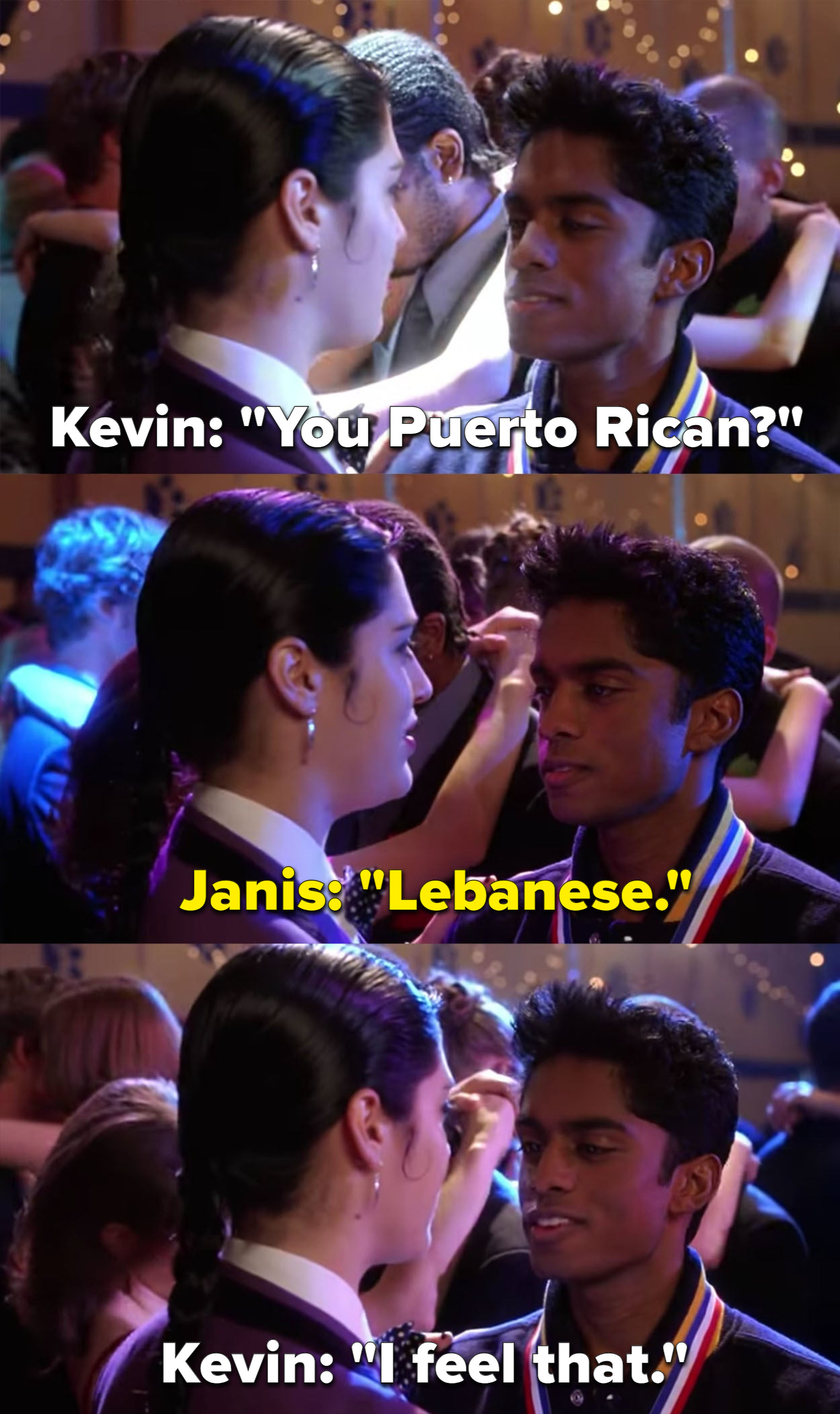 """When Kevin asks Janis if she's Puerto Rican and she responds that she is Lebanese, Kevin replies """"I feel that"""""""