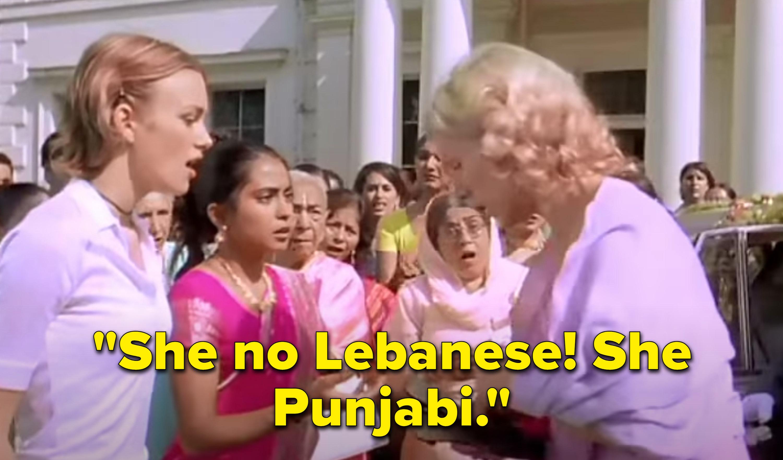 "An older Punjabi woman saying to a white woman who thought her daughter's friend was a lesbian ""She no Lebanese! She Punjabi!"""