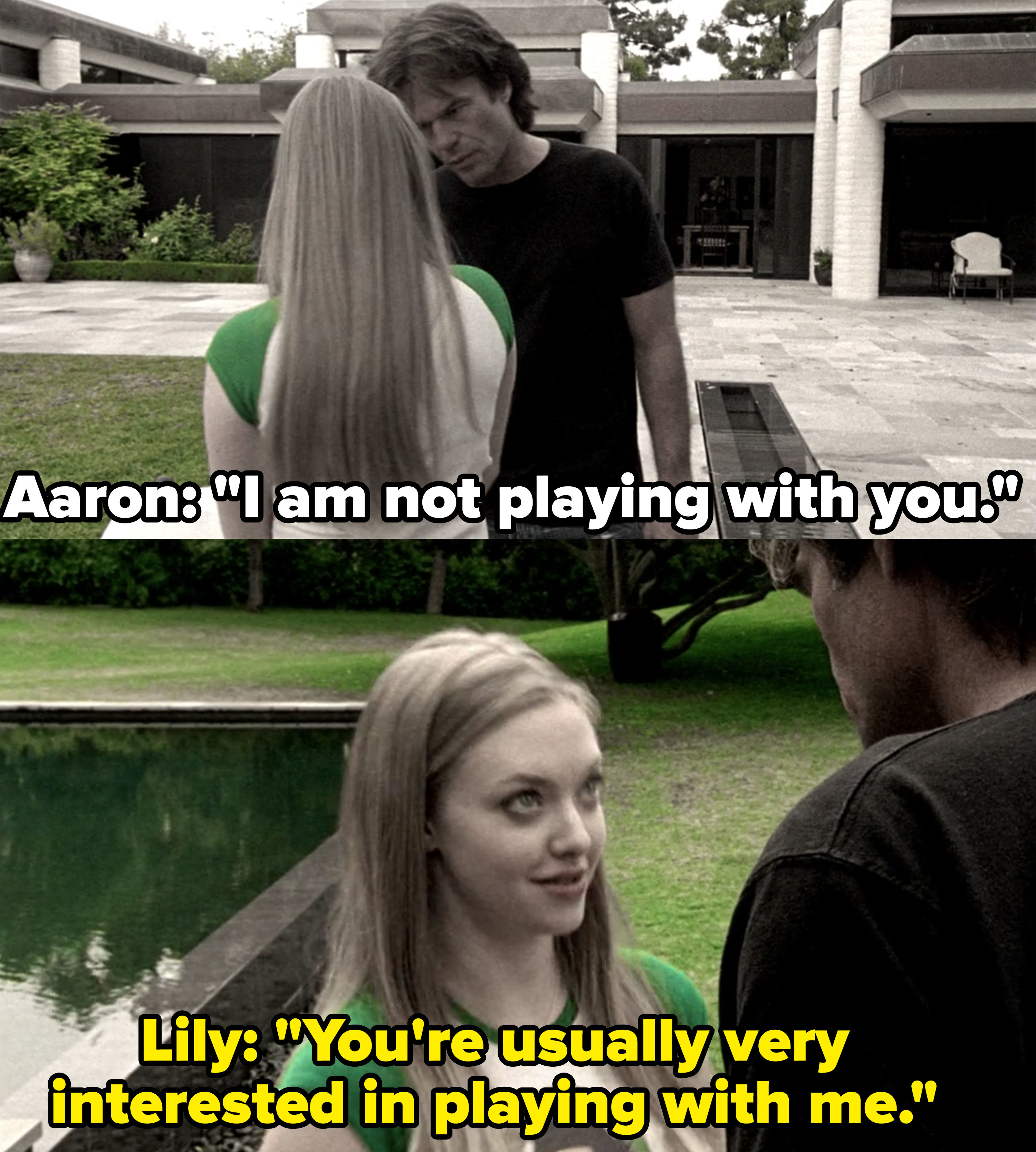 "Aaron: ""I am not playing with you,"" Lily: ""You're usually very interested in playing with me"""