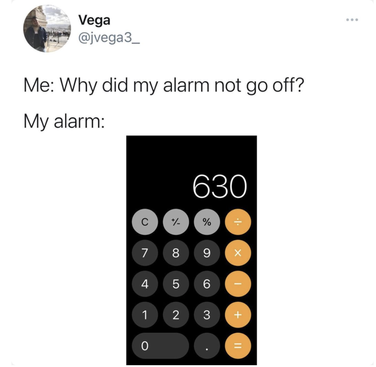 tweet reading me why did my alarm not go off my alarm and its a calculator