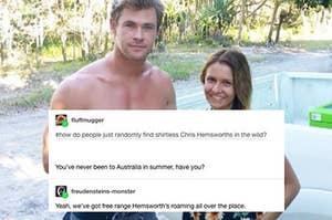 A girl stands next to a shirtless Chris Hemsworth with a caption that says Australia has free range Hemsworths