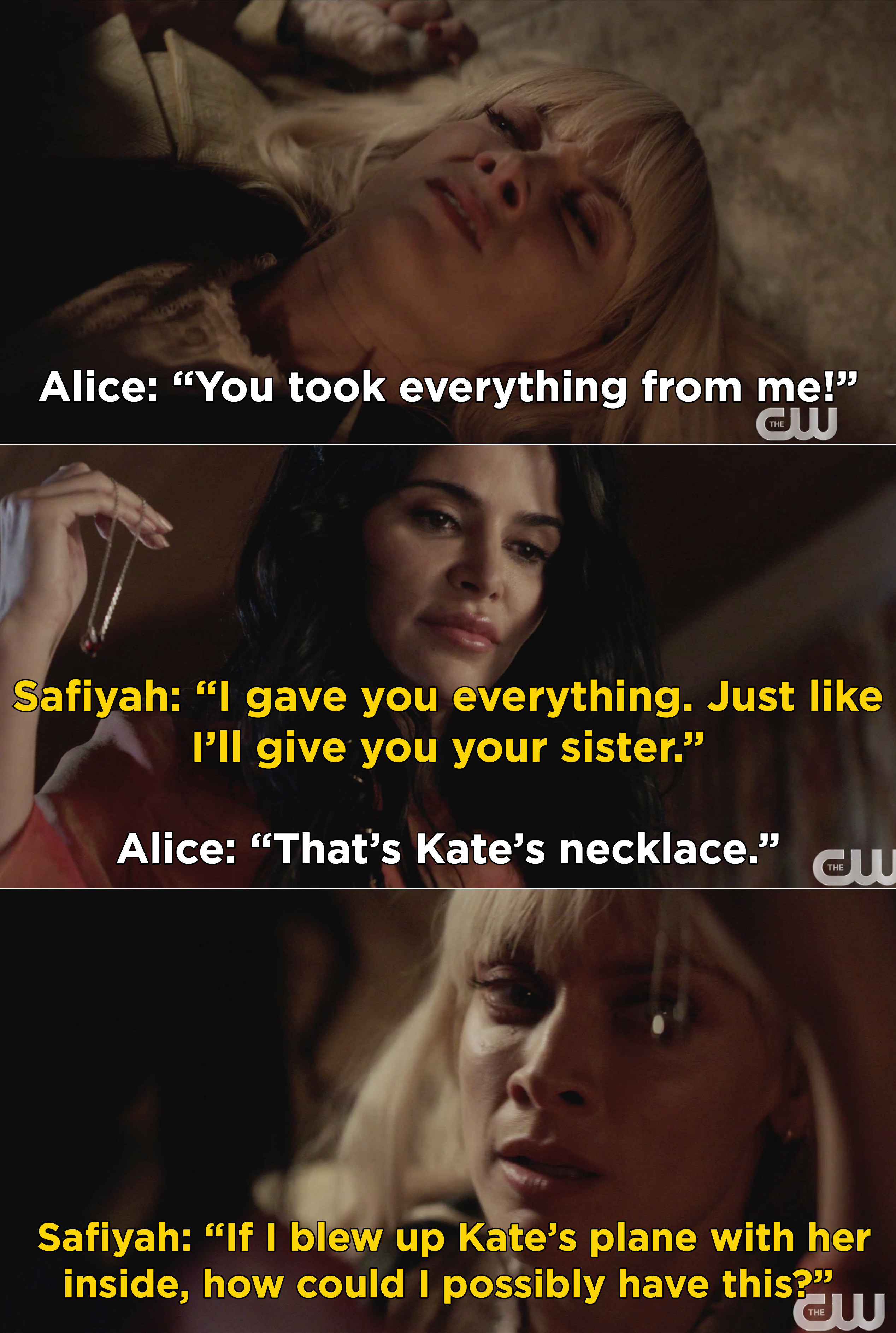 "Safiyah holding up Kate's necklace and saying, ""I gave you everything. Just like I'll give you your sister. If I blew up Kate's place with her inside, how could I possibly have this?"""