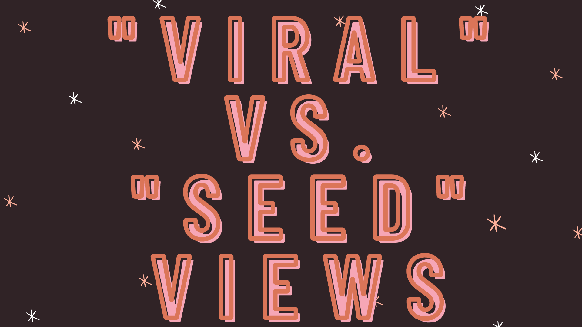 viral vs seed views