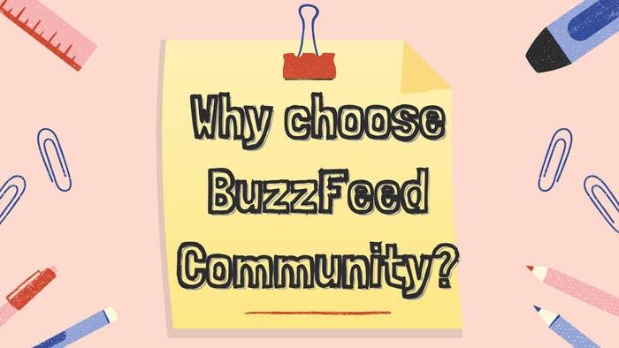 Why choose BuzzFeed Community?
