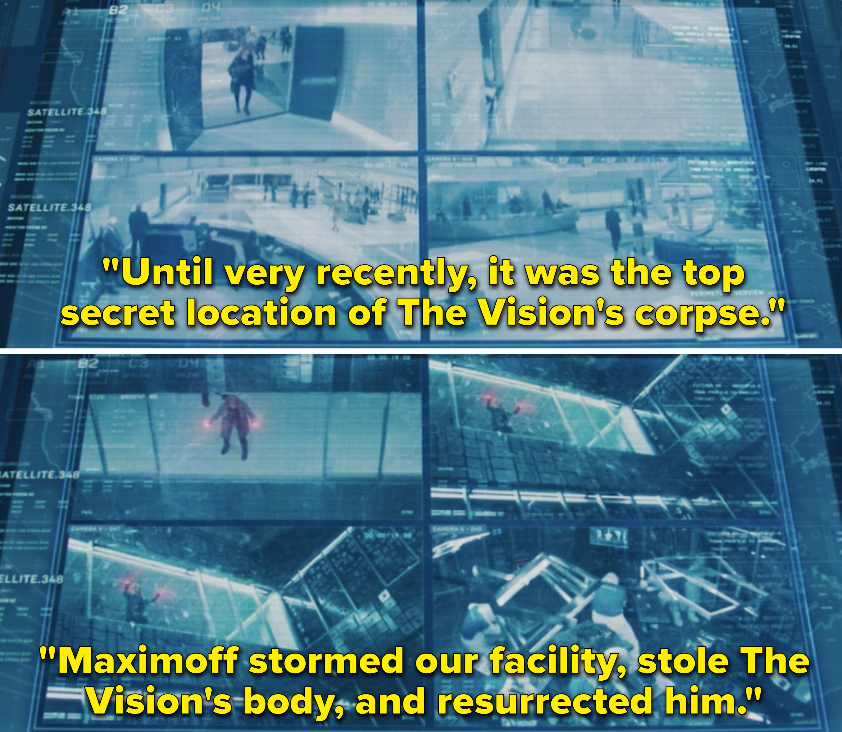 "Surveillance footage of Wanda and Tyler saying, ""Until very recently, it was the top secret location of The Vision's corpse. Maximoff stormed our facility, stole The Vision's body, and resurrected him"""