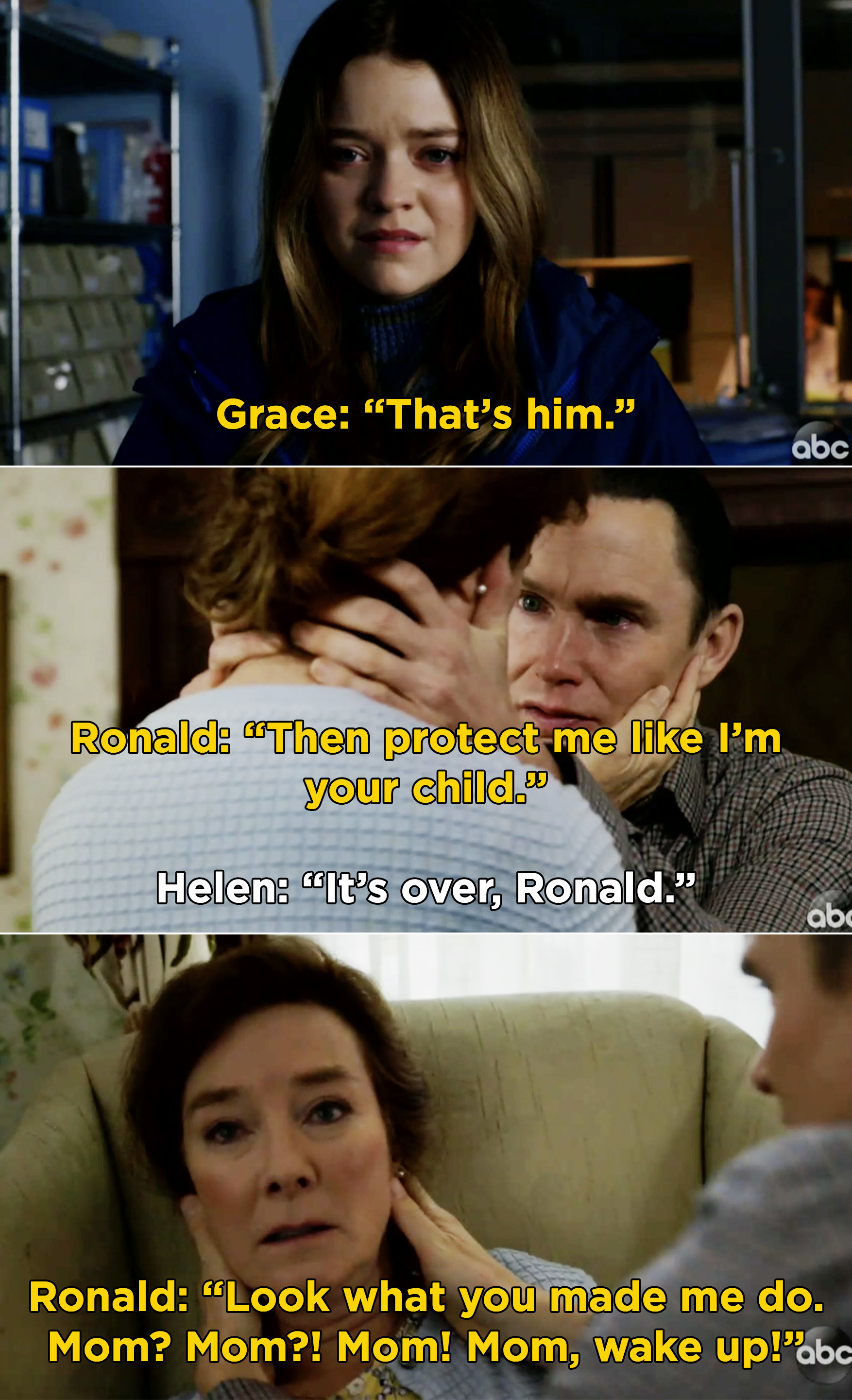 "Grace saying, ""That's him."" And Ronald asking his mom to protect him before he snaps her neck and begs for her to wake back up"