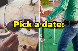 Pick a date: wine or mini golf?