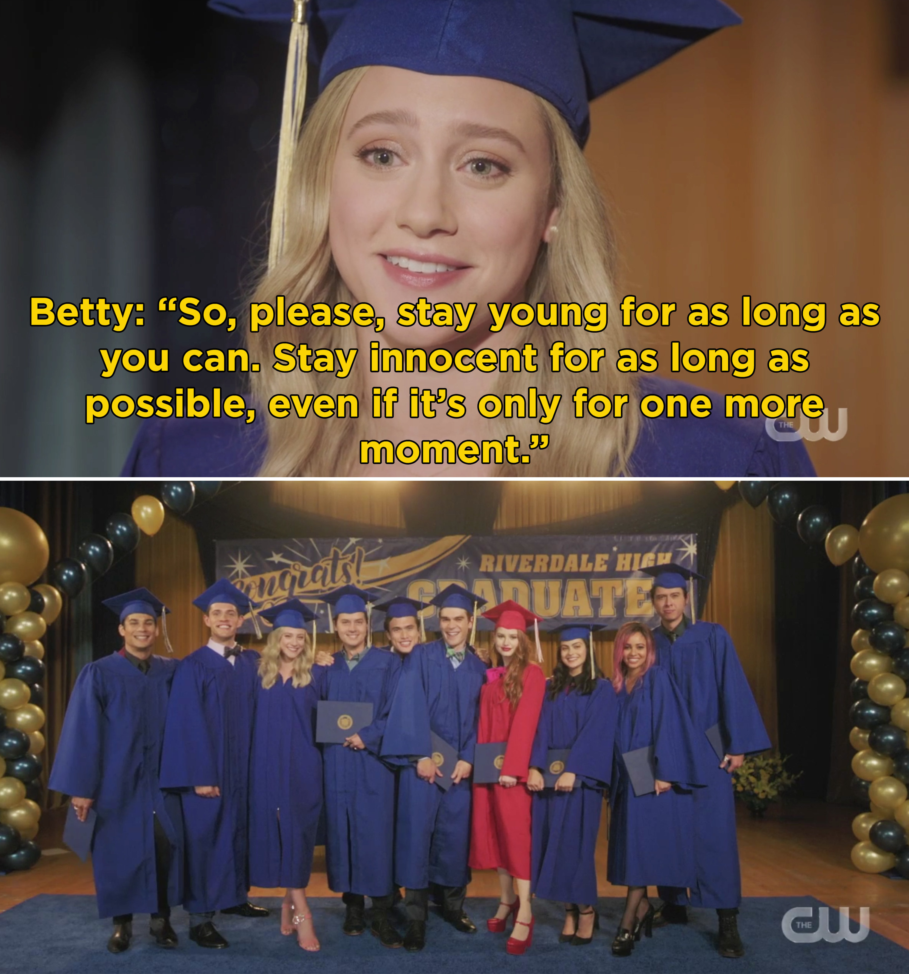 "Betty at graduation saying, ""So, please, stay young for as long as you can. Stay innocent for as long as possible, even if it's only for one more moment"""