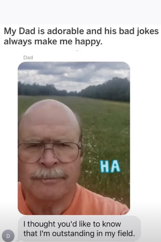 dad sending a text of him in a field that says i'm outstanding in my field
