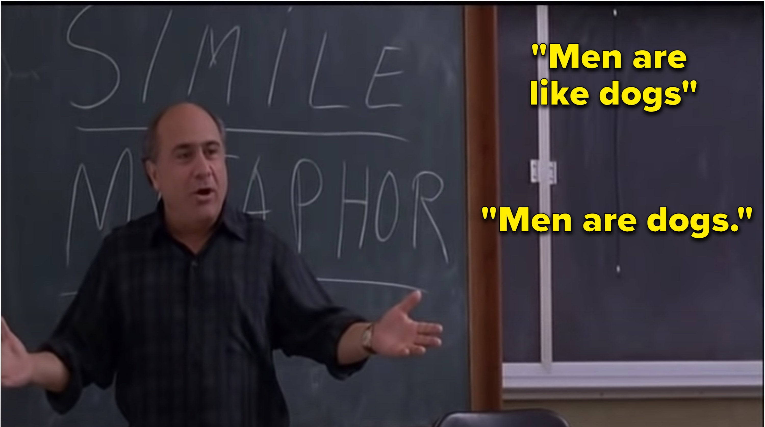 Danny DeVito teaches a simile is men are like dogs, a metaphor is men are dogs