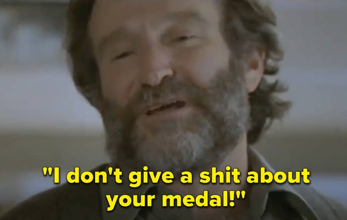 """Robin Williams in the film says """"I don't give a shit about your medal"""""""