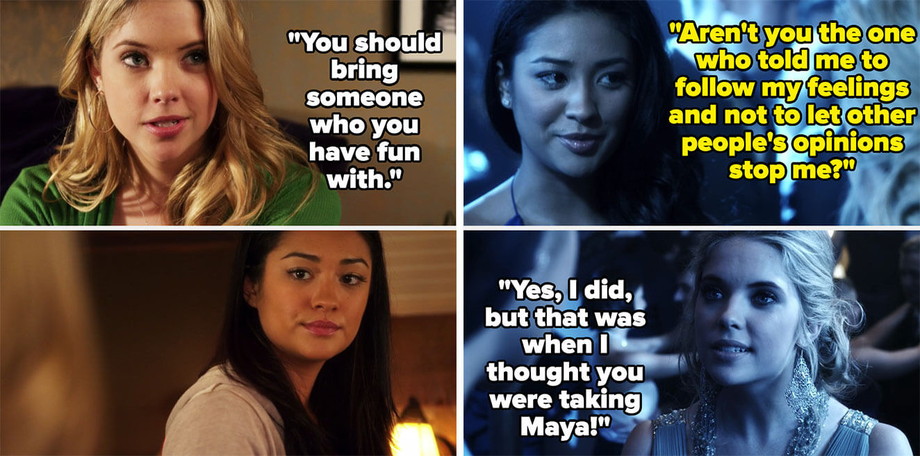 Hanna tells Emily to bring someone she'll have fun with, but then later gets mad when it's not Maya