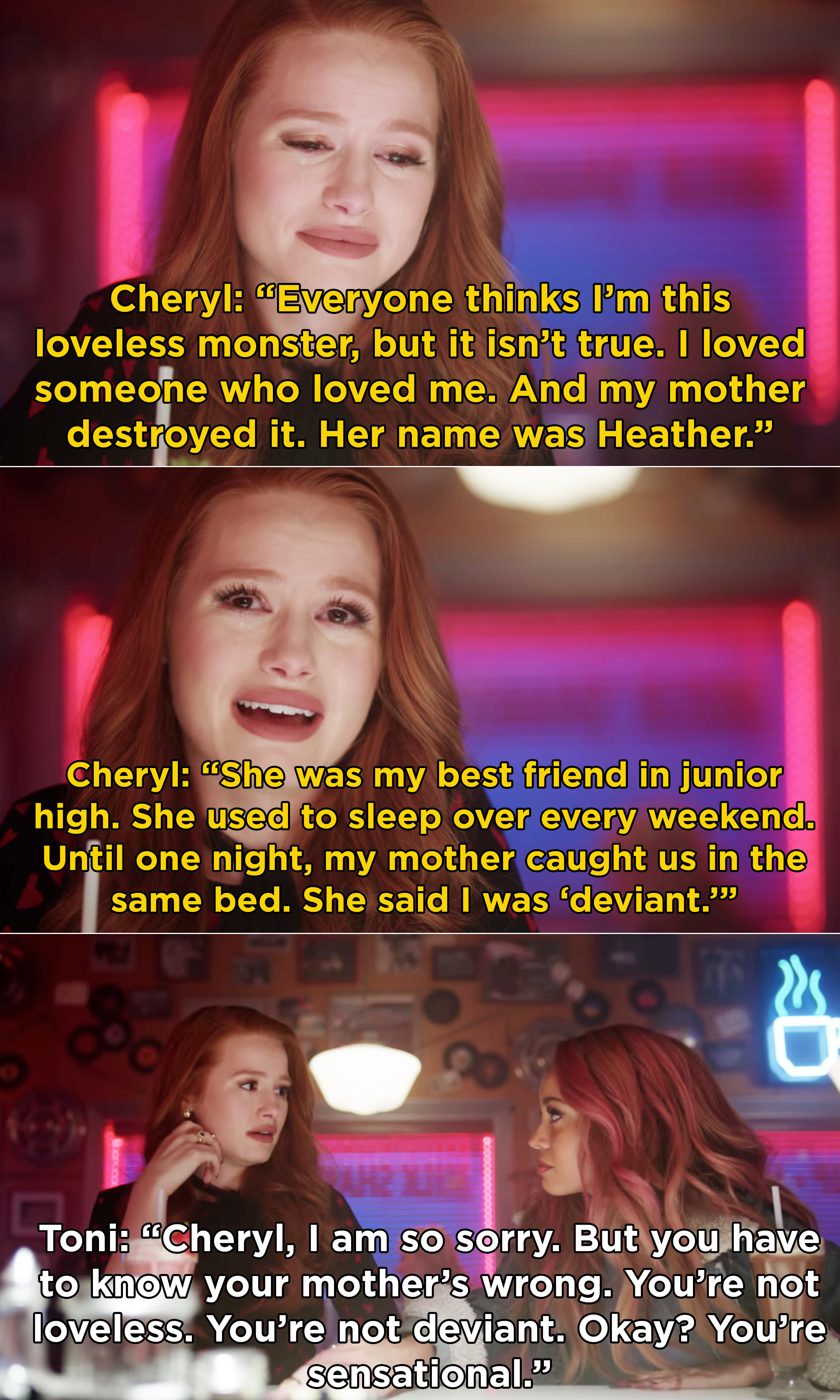 Cheryl coming out to Toni and telling her about loving her friend Heather but her mom didn't approve