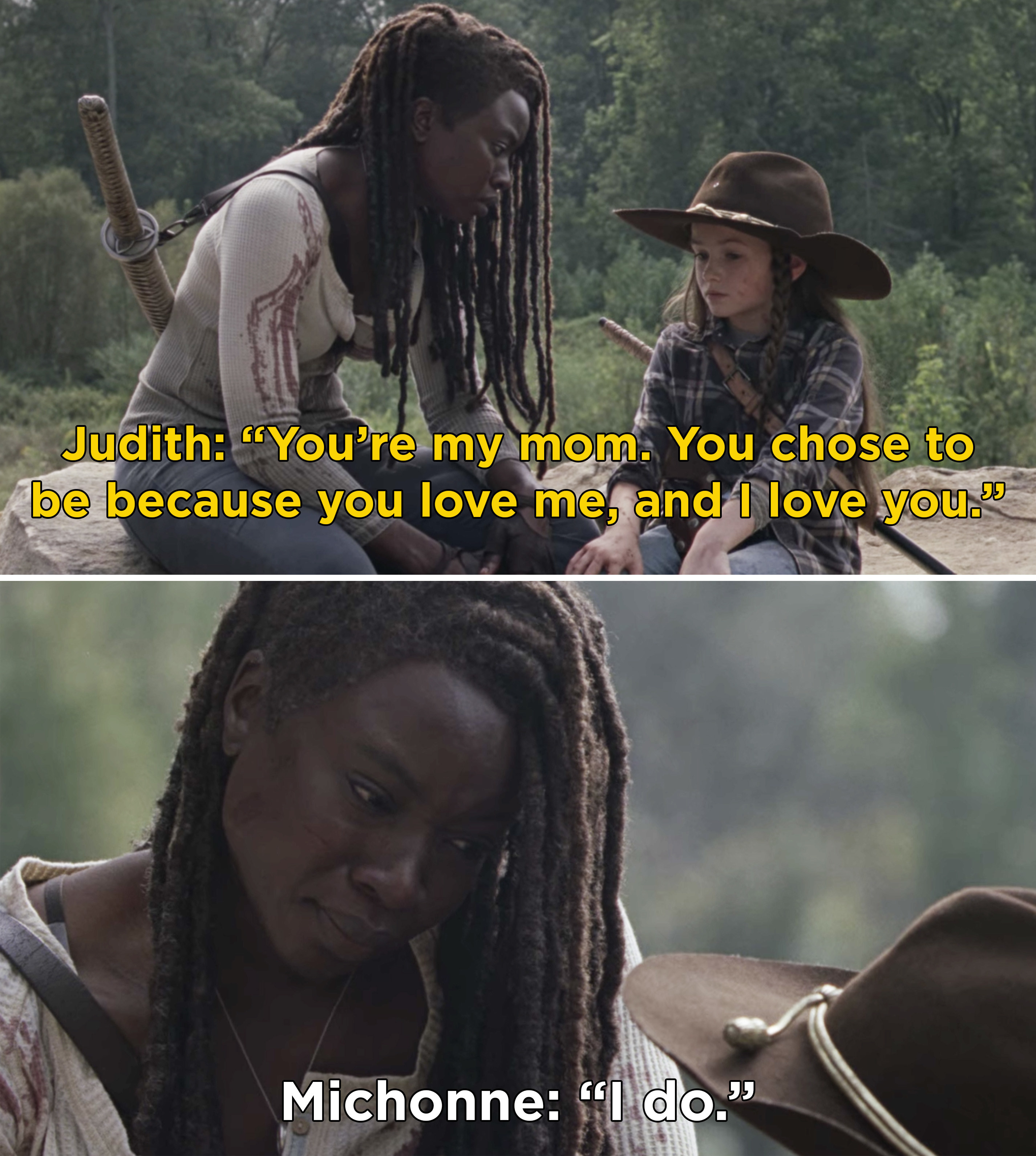 "Judith telling Michonne, ""You're my mom. You chose to be because you love me, and I love you"""