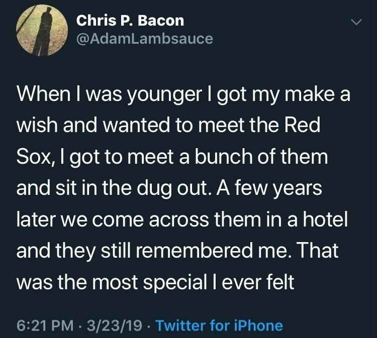 tweet reading when i was younger i got to my make a wish and got to meet the red sox and years later they still remembered me