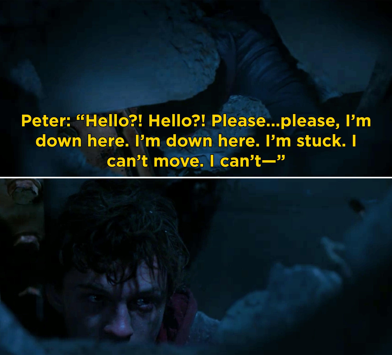 "Peter saying, ""Hello?! Hello?! Please...please, I'm down here. I'm down here. I'm stuck. I can't move. I can't"""