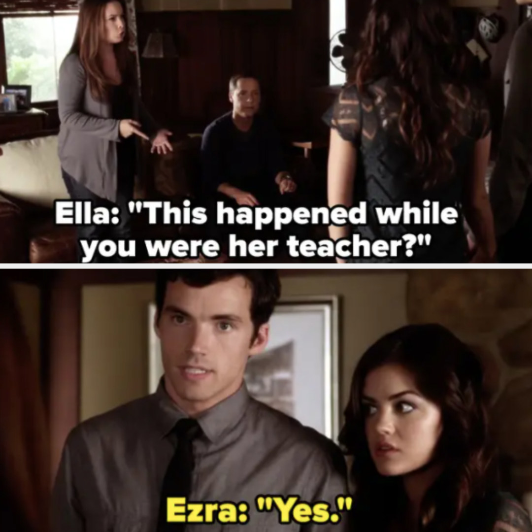 "Ella: ""This happened while you were her teacher?"" Ezra: ""Yes"""
