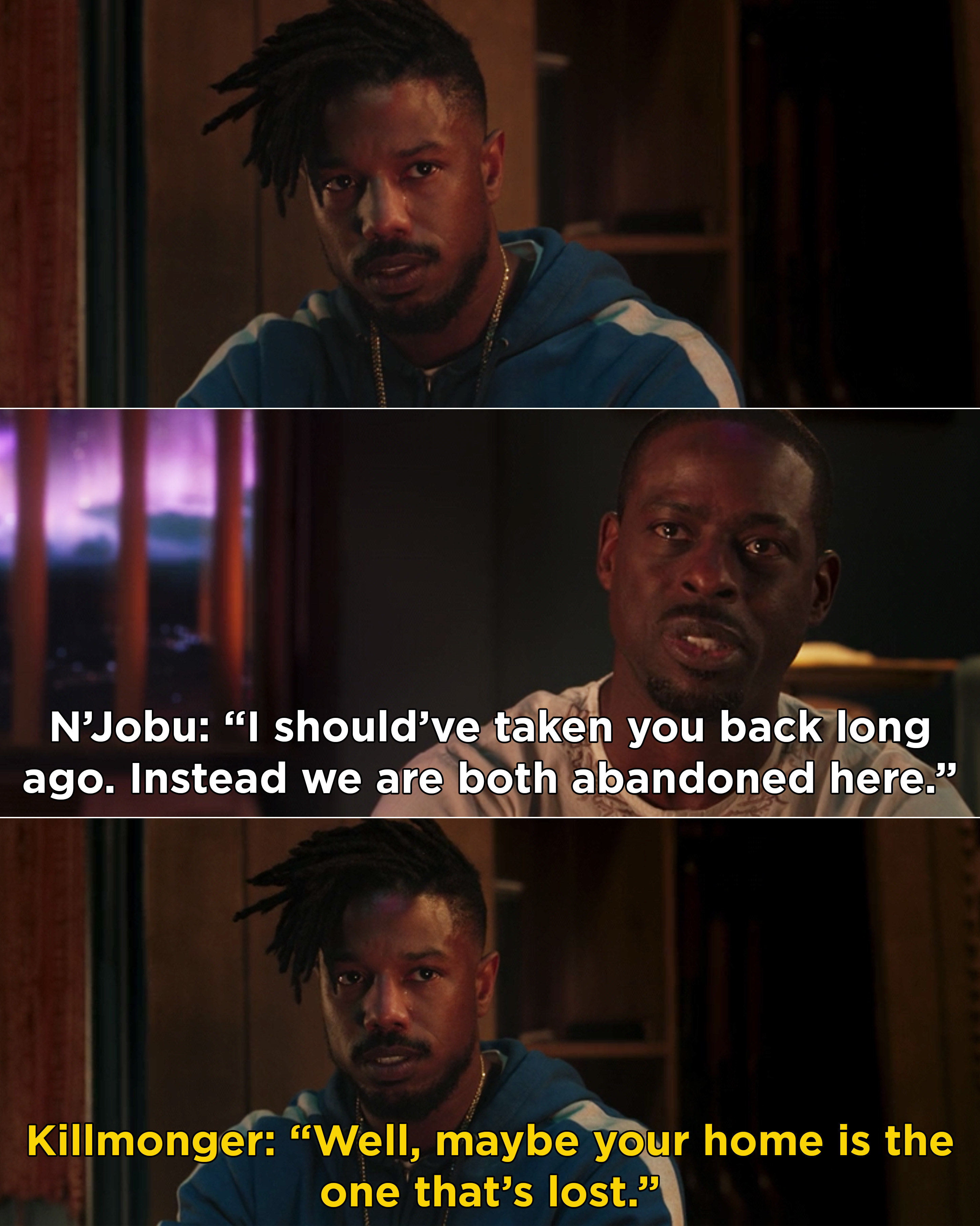 """N'Jobu saying that he should've taken Killmonger back to Wakanda a while ago, and Killmonger saying, """"Well, maybe your home is the one that's lost"""""""
