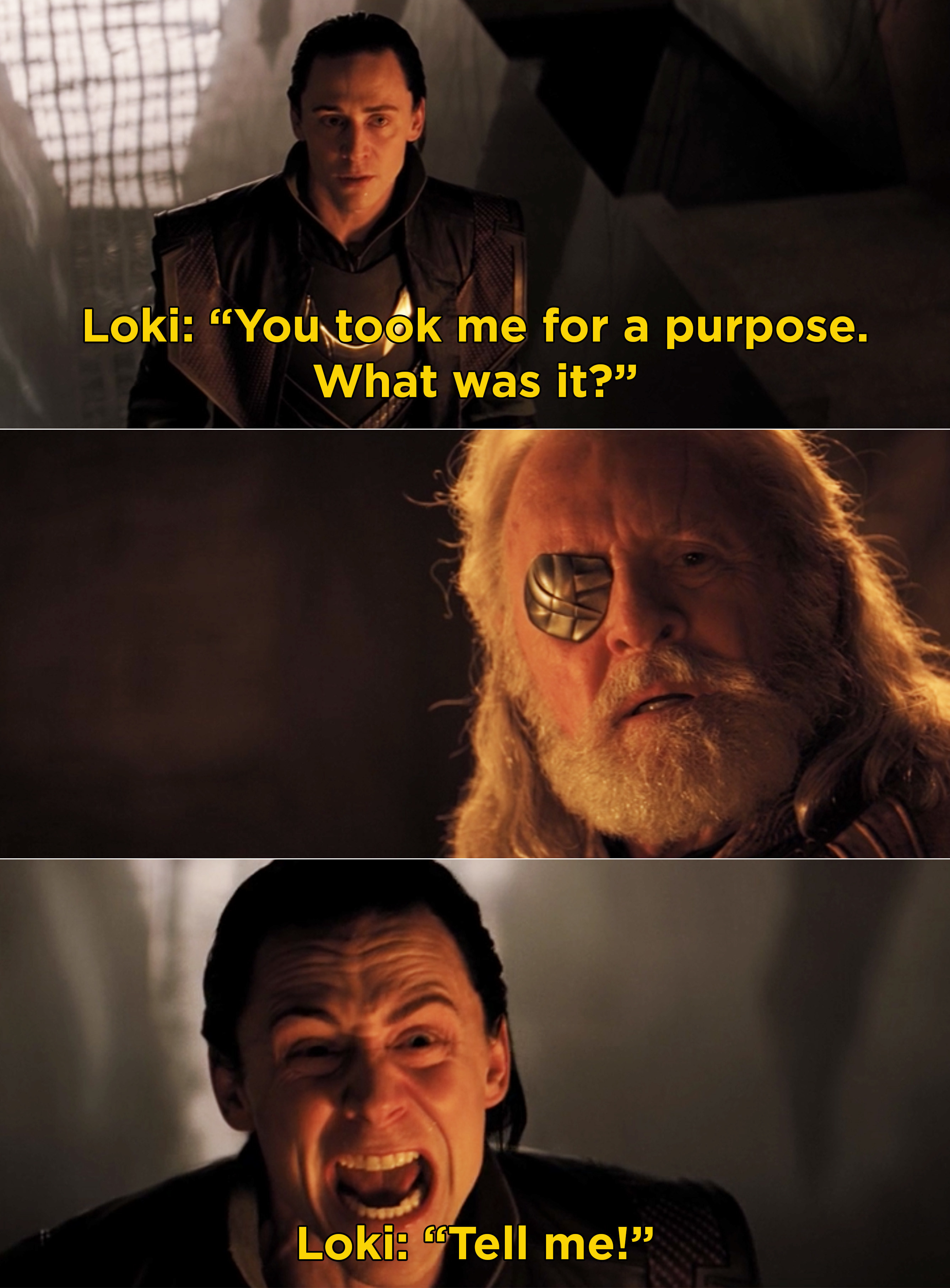 """Loki yelling at Odin and saying, """"You took me for a purpose. What was it? Tell me!"""""""