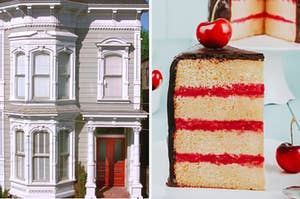 """The house from the show """"Full House"""" and a chocolate cherry layered cake."""