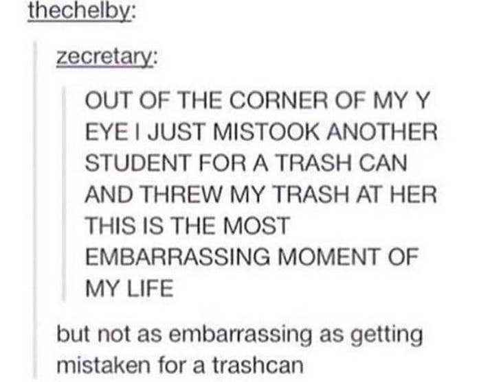 tumblr post about someone mistaking their friend for a trash can