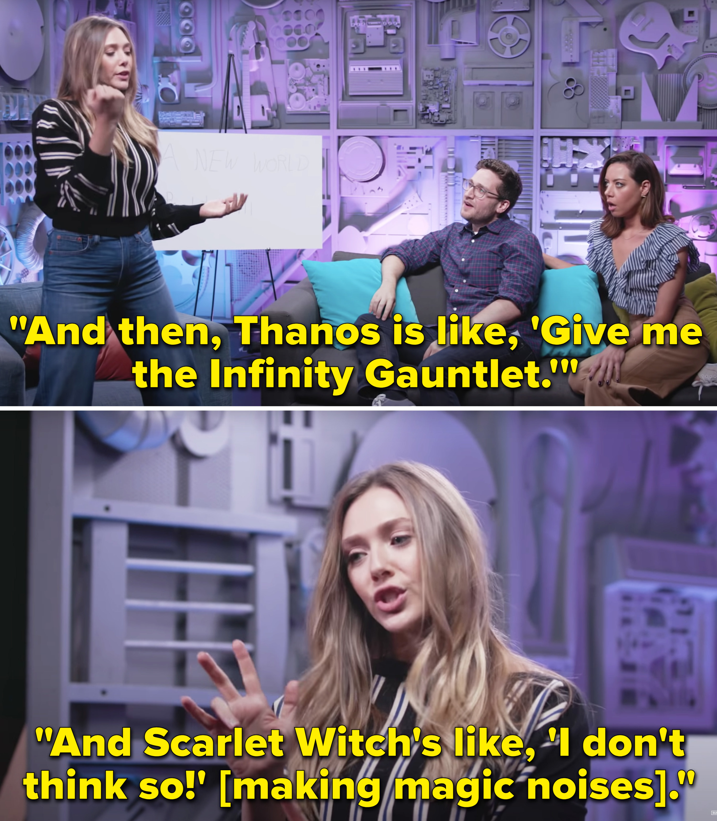 """Elizabeth saying, """"And then, Thanos is like, 'Give me the Infinity Gauntlet. And Scarlet Witch's like, 'I don't think so'"""""""