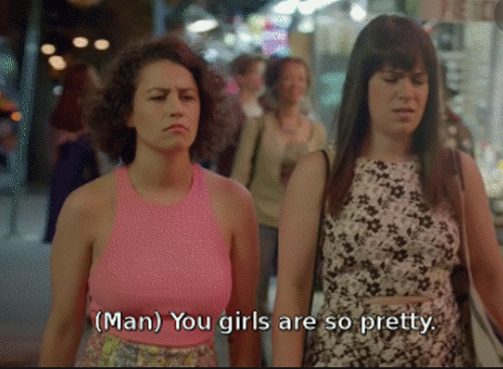 Ilana and Abbi getting cat-called and called pretty on Broad City